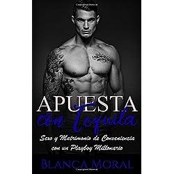 Apuesta con Tequila: Sexo y Matrimonio de Conveniencia con un Playboy Millonario (Novela Romántica y Erótica)