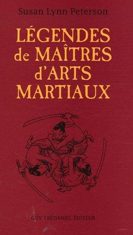 Légendes de Maîtres d'Arts Martiaux