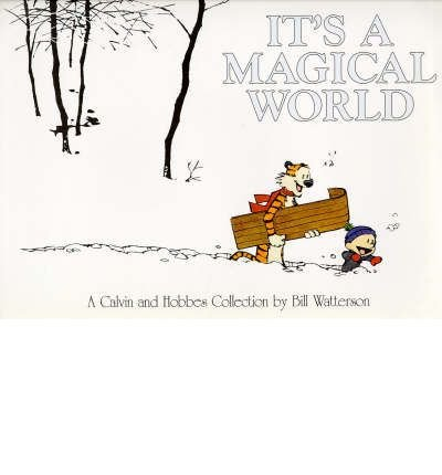 [(It's a Magical World)] [ By (author) Bill Watterson, Illustrated by Bill Watterson ] [September, 1997]