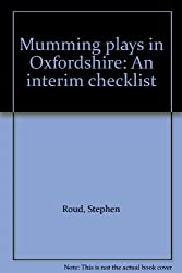 Mumming Plays in Oxfordshire: An Interim Checklist