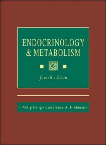 Endocrinology and Metabolism by Philip Felig (2001-05-14)