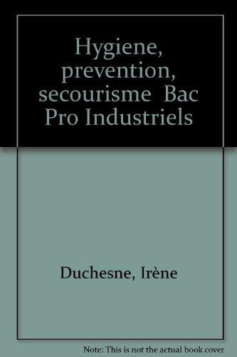 Le Livre Pochette : Hygiène, prévention, secourisme, Bac pro Industriels (Manuel)