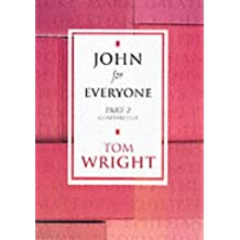 John for Everyone - Part 2 Chapters 11-21: Chapters 11-21 Pt. 2 (New Testament for Everyone)