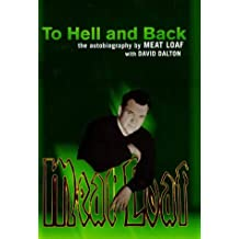 """To Hell and Back: The Autobiography by """"Meat Loaf"""""""