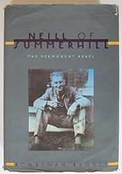 Neill of Summerhill : The Permanent Rebel