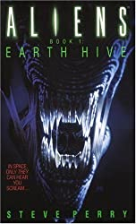 Earth Hive (Aliens, Book 1) by Steve Perry (1992-09-01)