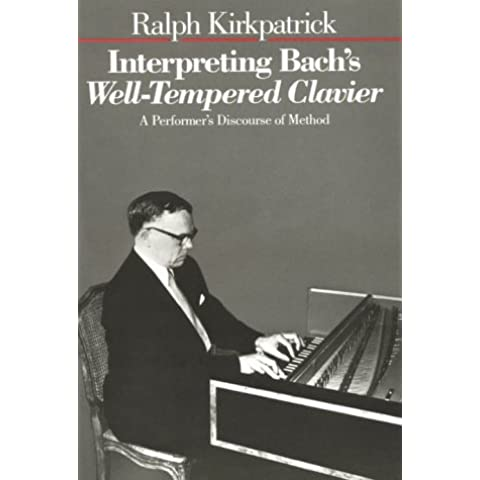 Interpreting Bach's Well-Tempered Clavier: A Performer's Discourse of Method - Bach Well