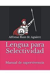 Descargar gratis Lengua para Selectividad: Manual de supervivencia en .epub, .pdf o .mobi