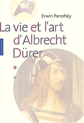 La Vie et l'Art d'Albrecht Dürer