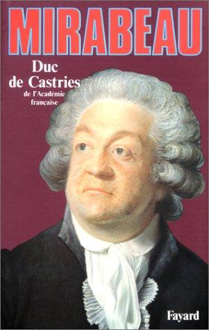 Mirabeau. : Ou l'échec du destin par Duc De Castries