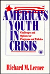 America's Youth in Crisis: Challenges and Options for Programs and Policies by Richard M. Lerner (1995-02-27)