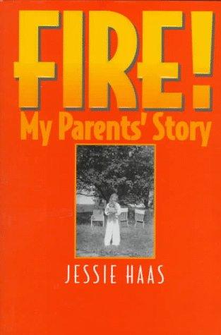 Fire! : my parents' story.