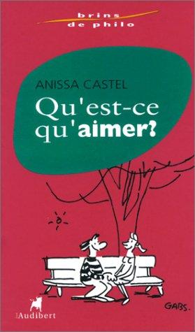 Qu'est-ce qu'aimer ? par Anissa Castel