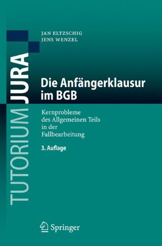 Die Anfängerklausur im BGB: Kernprobleme des Allgemeinen Teils in der Fallbearbeitung (Tutorium Jura) (German Edition)