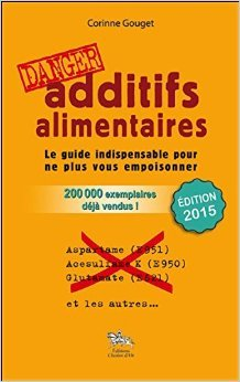 Additifs alimentaires danger ! de Corinne Gouget ( 2014 )