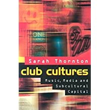 [(Club Cultures: Music, Media, and Subcultural Capital)] [Author: Sarah Thornton] published on (March, 1996)