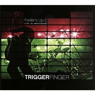Faders Up 2 by Triggerfinger