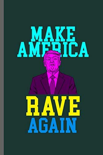 Make America rave again: American Flag USA President Donald Trump Liberty Political Trump Make Liberals Cry Again Gift Day Communism Democrat Activist ... gift (6