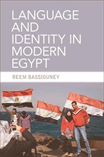Language and Identity in Modern Egypt Modernen ägyptischen Geschichte
