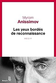 Les Yeux bordés de reconnaissance par Myriam Anissimov
