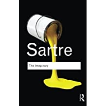 The Imaginary: A Phenomenological Psychology of the Imagination (Routledge Classics) by Jean-Paul Sartre (2010-04-23)