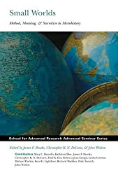 Small Worlds: Method, Meaning, & Narrative in Microhistory (Advanced Seminar)