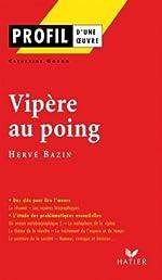 Profil d'une oeuvre - Vipère au poing, Hervé Bazin de Catherine Godon