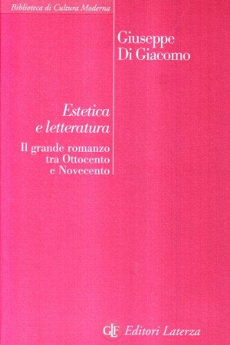 Estetica e letteratura. Il grande romanzo tra Ottocento e Novecento