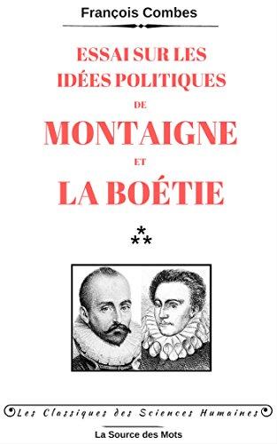 Téléchargement Essai sur les idées politiques de Montaigne et La Boëtie (Les Classiques des Sciences Humaines) pdf