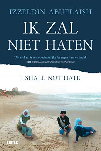 Ik zal niet haten (Dutch Edition) eBook: Izzeldin Abuelaish ...
