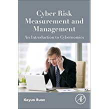 Cyber Risk Measurement and Management: An Introduction to Cybernomics
