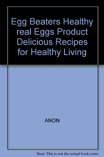 egg-beaters-healthy-real-eggs-product-delicious-recipes-for-healthy-living