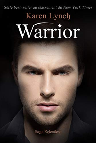 Warrior (Relentless Tome 4) (Relentless French) par Karen Lynch