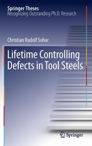 Lifetime Controlling Defects in Tool Steels (Springer Theses)