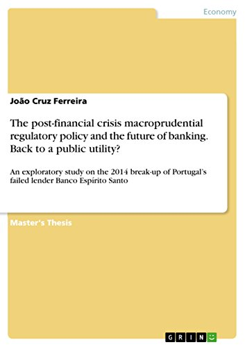 the-post-financial-crisis-macroprudential-regulatory-policy-and-the-future-of-banking-back-to-a-publ