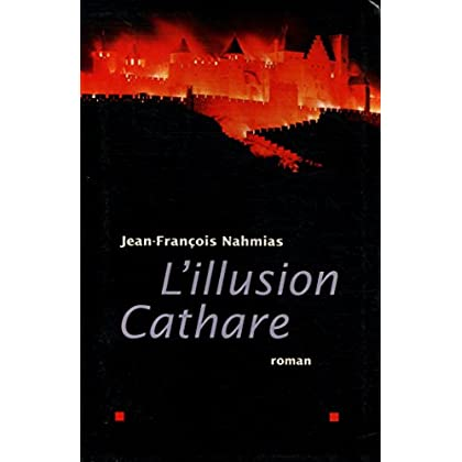 L'illusion cathare / Nahmias, Jean François / Réf: 25111