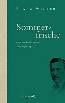 Sommerfrische: Hugo von Hofmannsthal - Eine Auflösung