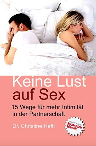 Keine Lust auf Sex: 15 Wege für mehr Intimität in der Partnerschaft