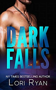 Dark Falls (Dark Falls, CO Romantic Thriller Book 1) (English Edition) de [Ryan, Lori, Falls, D.]