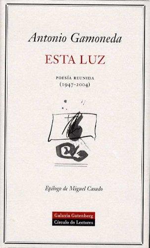 Esta luz: Poesía reunida por Antonio Gamoneda