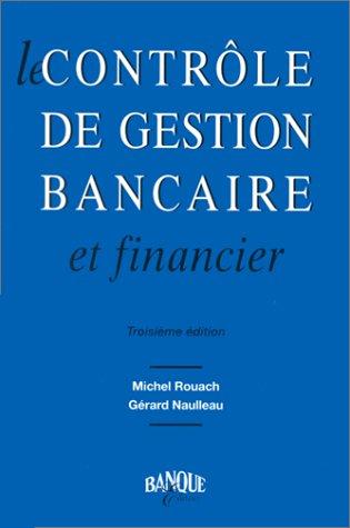 LE CONTROLE DE GESTION BANCAIRE ET FINANCIER. 3ème édition par Michel Rouach