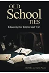 Old School Ties: Educating for Empire and War Paperback