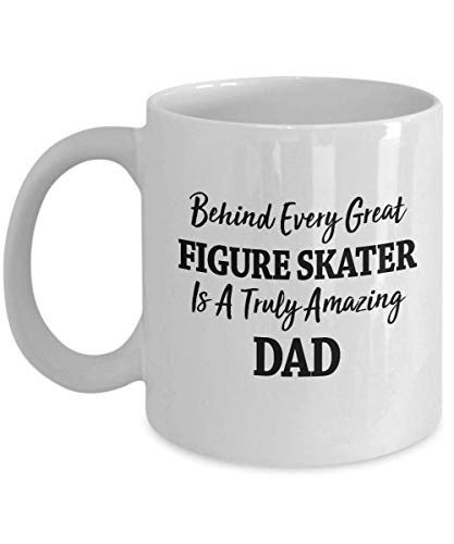 Behind Every Great Figure Skater Is A Truly Amazing Dad Funny Coffee Mug Great Gift For Father Of Ice Skater