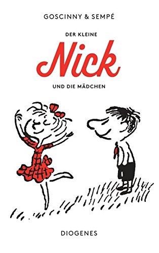 Der kleine Nick und die Mädchen: Siebzehn prima Geschichten vom kleinen Nick und seinen Freunden (detebe) (Französisch Schule Mädchen)