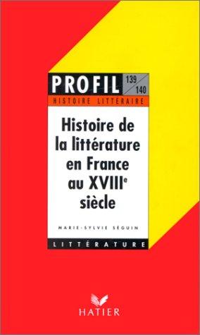 La France De Profil - Histoire de la littérature en France au
