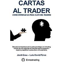 Cartas al trader: Cómo entrenar la pieza clave del trading