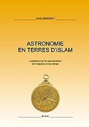 Astronomie en terres d'Islam : Lumières sur la sacralisation de l'espace et du temps