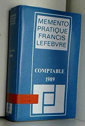 Memento pratique Francis Lefebvre comptable 1989 : Traité des normes et réglementations comptables applicables aux entreprises industrielles et commerciales en France