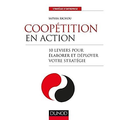 Coopétition en action - 10 leviers pour élaborer et déployer votre stratégie