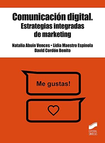 comunicación digital. Estrategias integradas De Marketing: 05 (Claves de la Comunicación)